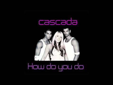 Cascada  How Do You Do Original Radio Edit