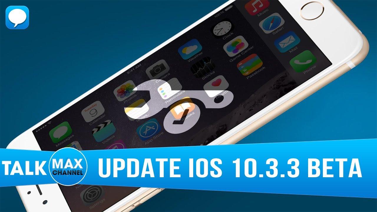 Hướng dẫn Update iOS 10.3.3 Beta 1 đơn giản nhất