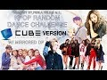 CUBE ENTERTAINMENT VERSION | KPOP RANDOM DANCE CHALLENGE | w/ mirrored DP | Request