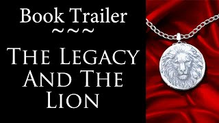 Book Trailer: The Legacy and the Lion