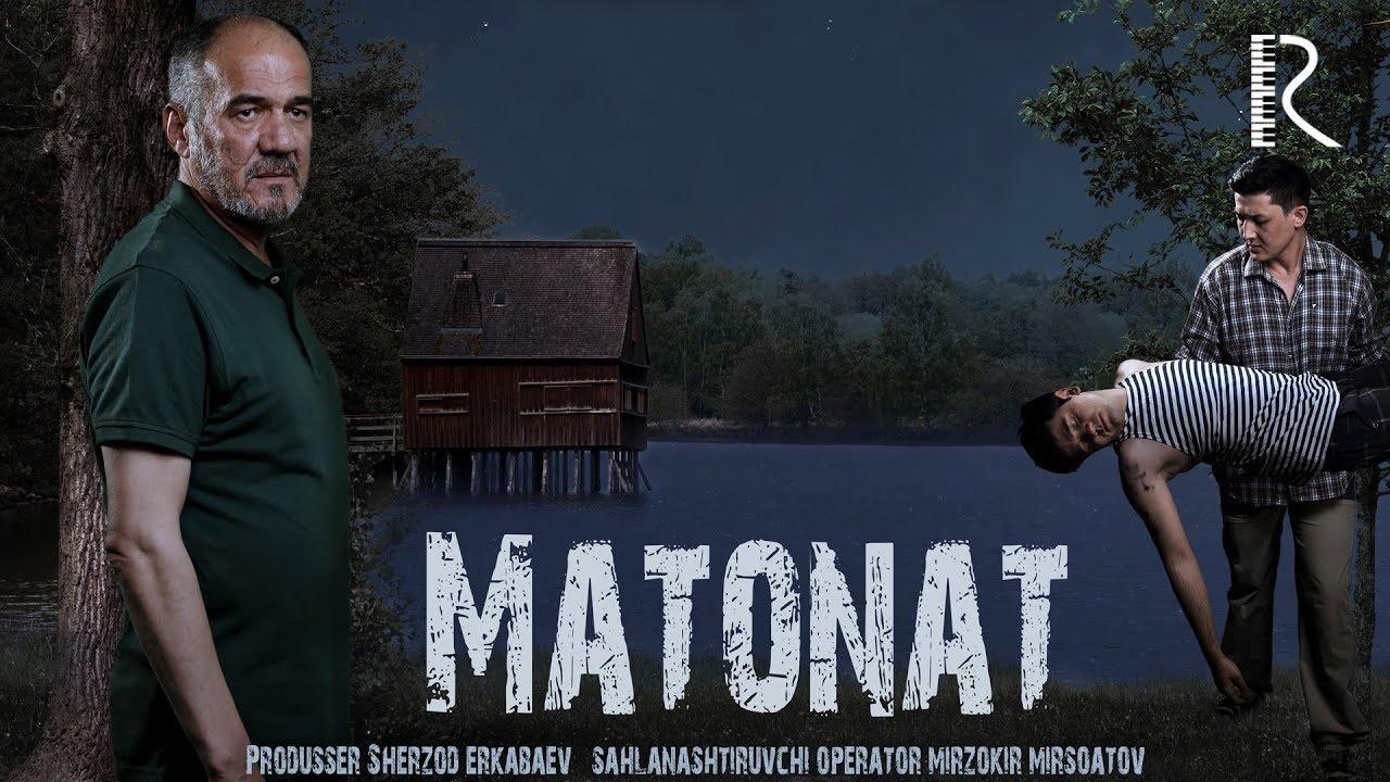 Matonat (o'zbek film) | Матонат (узбекфильм) 2018