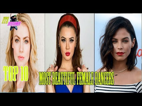 Top 10 Most Beautiful Female Dancers in The World