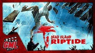 Dead Island Riptide (Definitive Edition) - Film complet vost FR