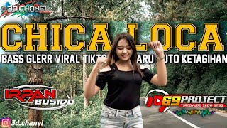 DJ CHICA LOCA TERBARU by DJ IRPAN BUSHIDO 69 PROJECT ft 3D CHANEL.
