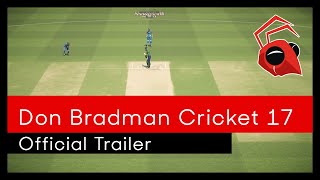 Don Bradman Cricket 17 Official Trailer