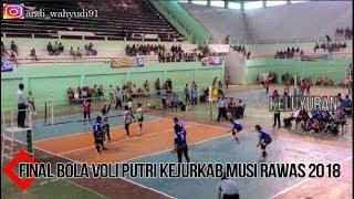 Final Bola Voli Putri KEJURKAB Musi Rawas 2018