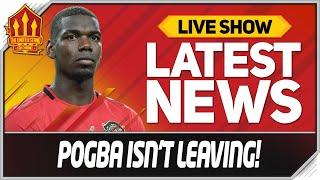 Enough Pogba Talk Man Utd News  United Talk