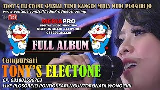 FULL ALBUM TERBARU TONYS ELECTONE  | LIVE NGUNTORONADI WONOGIRI
