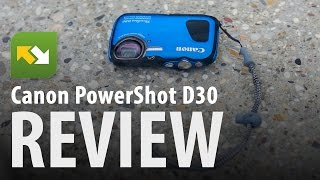 Canon PowerShot D30 : Review