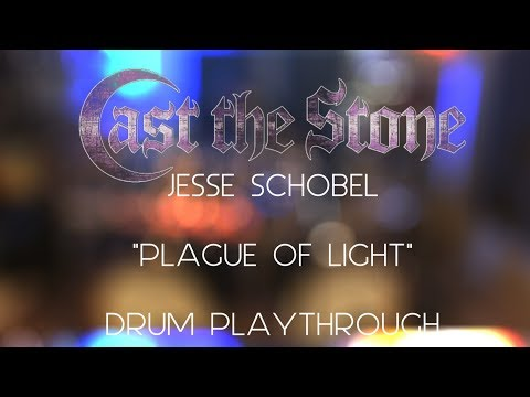 CAST THE STONE - PLAGUE OF LIGHT drum playthrough