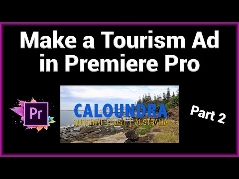 Adobe Premiere Tutorial - Make a Tourism Commercial (Part 2/2)