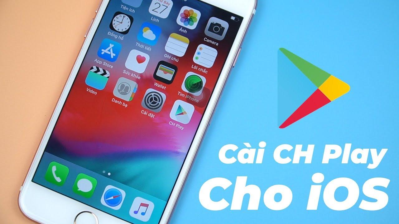 Cài Đặt CH Play Cho iPhone , iPad – Thật Không Thể Tin Được!!!