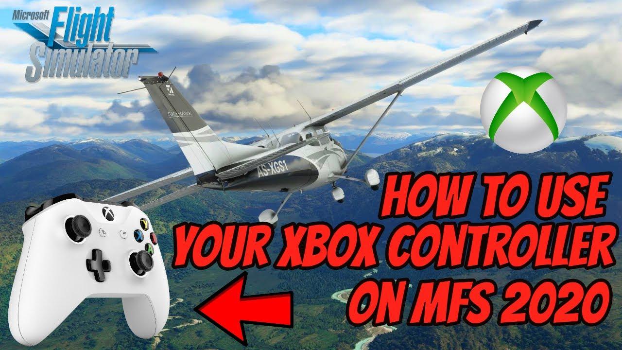 How To Use Xbox Controller On Microsoft Flight Simulator ...