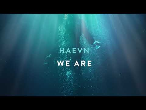HAEVN - We Are (Audio Only)
