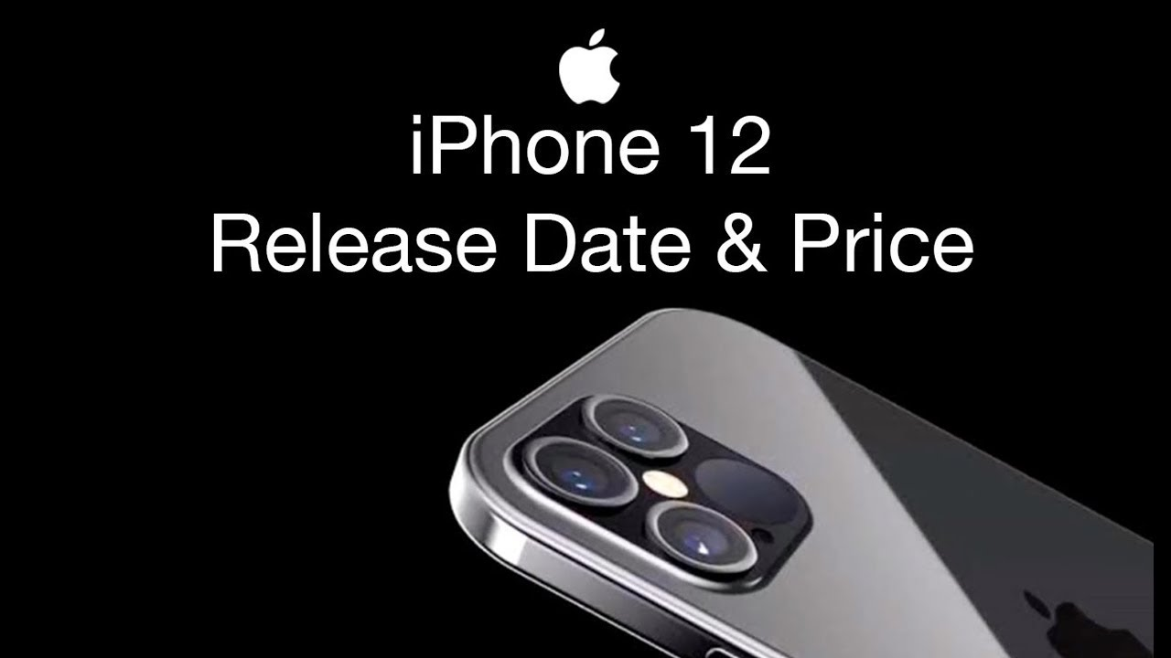iPhone 12 Release Date and Price – iPhone 12 120hz Display Happening? -  YouTube