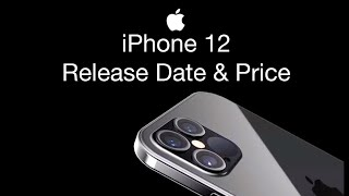 iPhone 12 Release Date and Price – iPhone 12 120hz Display Happening?