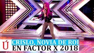 El debut de Crislo, novia de Roi, en Factor X tras verla en Operación Triunfo 2017