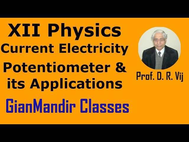 XII Physics | Current Electricity | Potentiometer and its Applications by Himanshu Sir