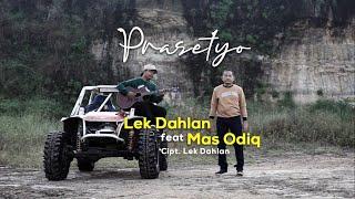 Prasetyo - Lek Dahlan feat Mas Odiq ( Official music video)
