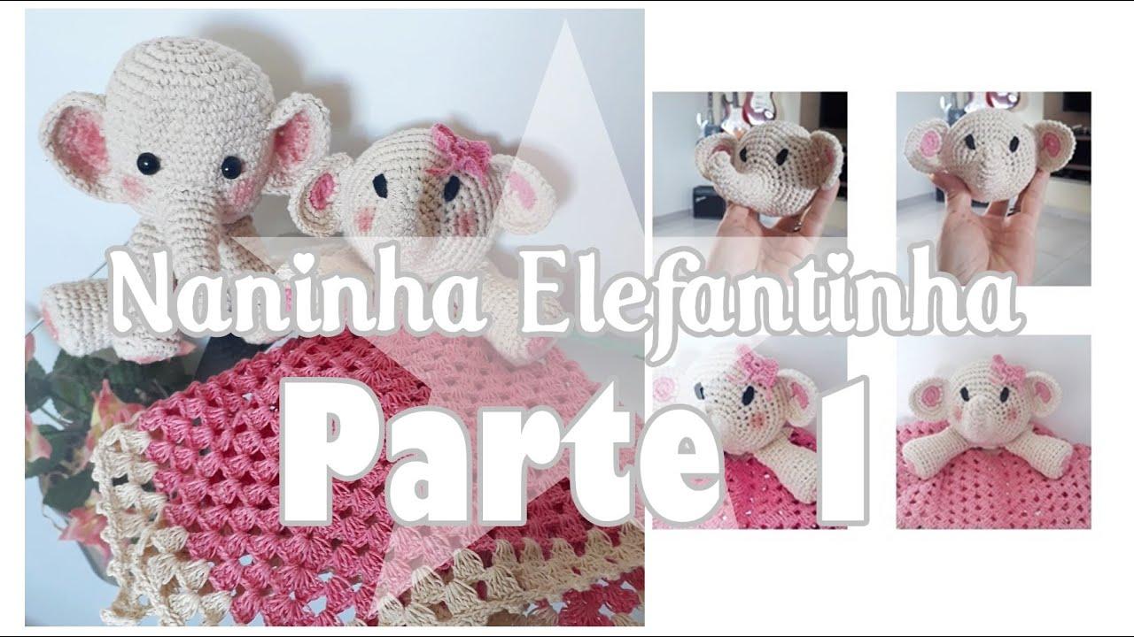 01c2fde5b Naninha Elefantinha - Parte1 - Amigurumi- Katiane Crochê Fio a Fio ...