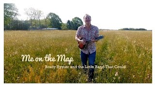 """""""Me on the Map"""" Brady Rymer and the Little Band That Could"""