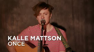 Kalle Mattson | Once | First Play Live