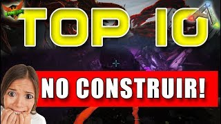 TOP 10 ARK 🚫 | Lugares donde NO DEBES CONSTRUIR! [PC/PS4/XBOXONE] / ARK SURVIVAL EVOLVED
