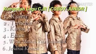 Kumpulan Lagu CJR [ Coboy Junior ]