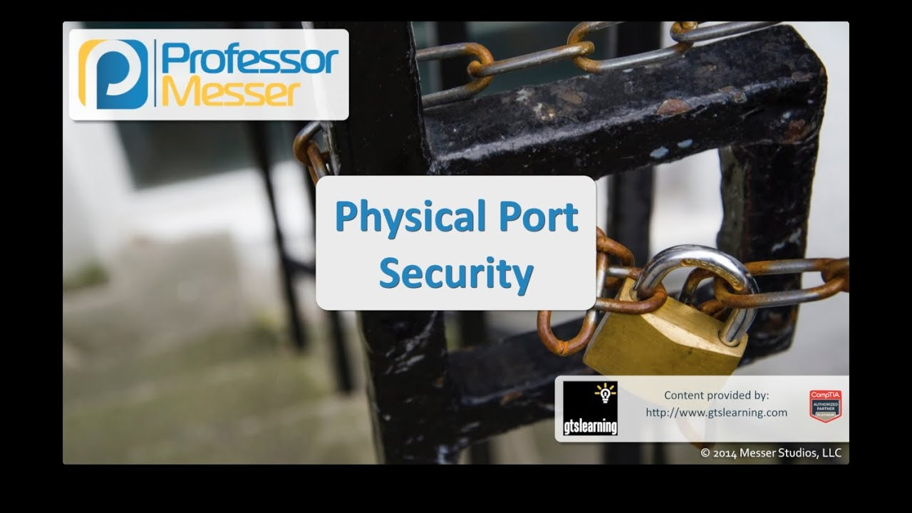 Physical Port Security - CompTIA Security+ SY0-401: 3.6