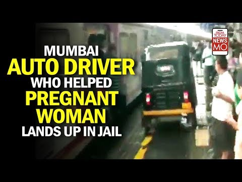 Mumbai auto driver who helped pregnant woman lands up in jail