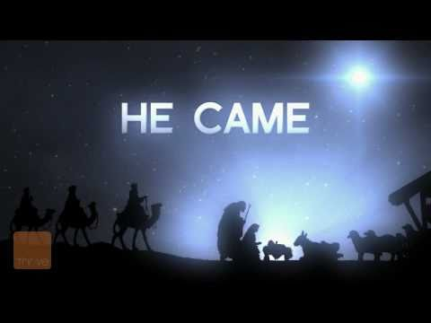 He was came