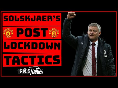 Manchester United's Post Lockdown Tactics   The Tactics Behind The New United   Solskjaer's Tactics 