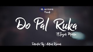 Do Pal Ruka - Cover Dance  | Ft. Sagar Mehra | Avtaar Kumar | K2 Motions