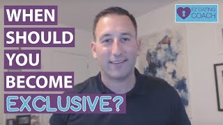 When Should You Become Exclusive