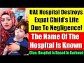 UAE Hospital Destroys Child's Life Due To Negligence - Hospital's Name Is Finally Known!