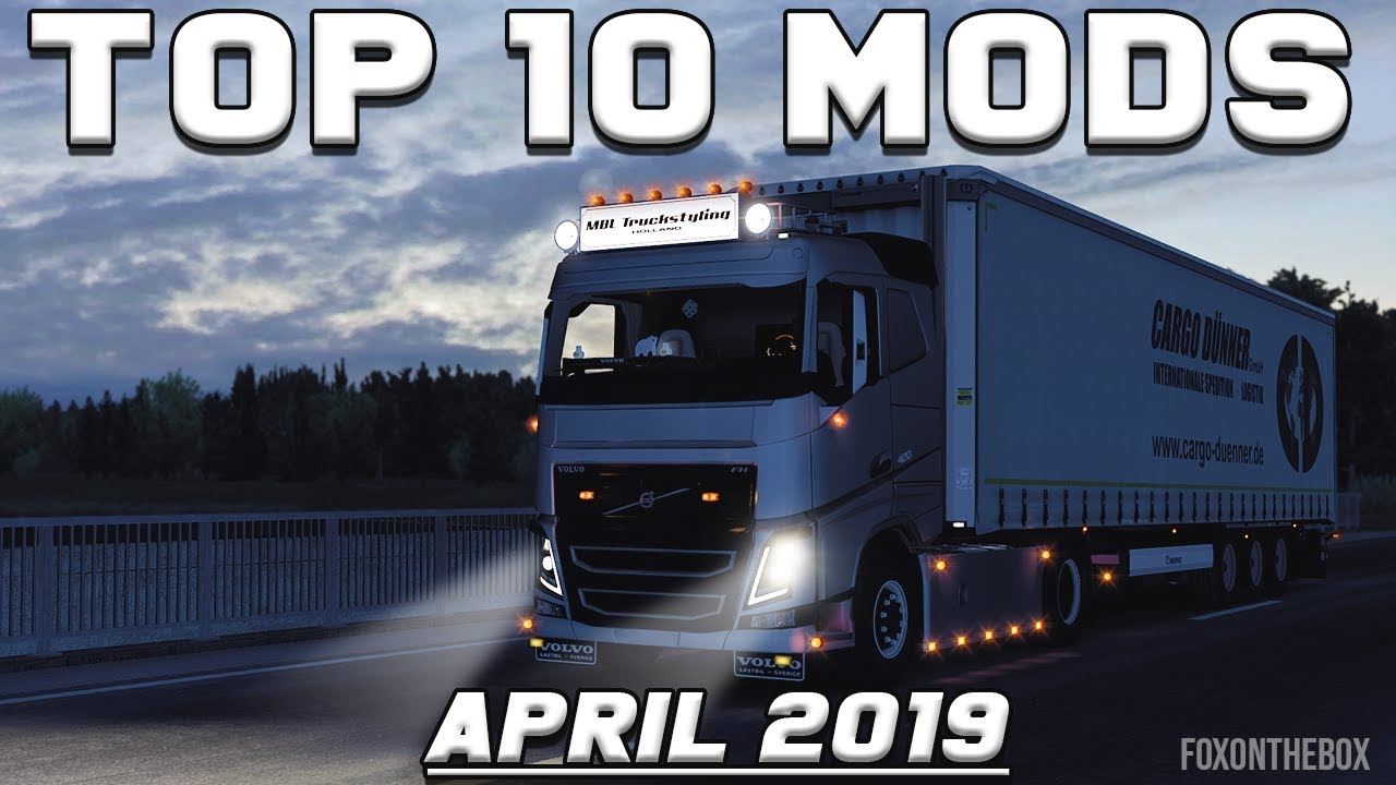 TOP 10 ETS2 MODS - APRIL 2019 | Euro Truck Simulator 2 Mods