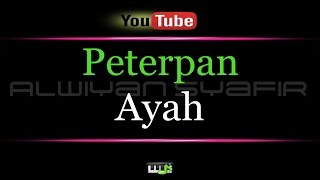 Karaoke Peterpan - Ayah
