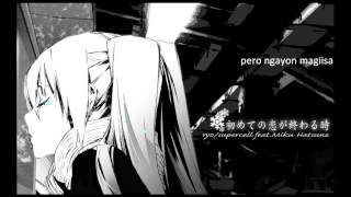 [KITSI] Hajimete no Koi ga Owaru Toki/When the First Love Ends Filipino Fandub