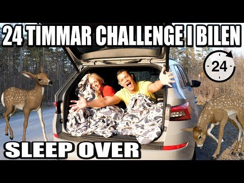 24 TIMMAR CHALLENGE I BILEN *SLEEP OVER*