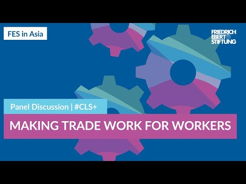 Missing Links: Making Trade Work for Workers