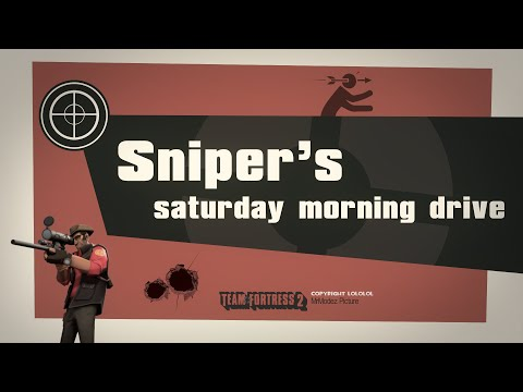 Sniper's Saturday Morning Drive [Team Fortress Style Music]