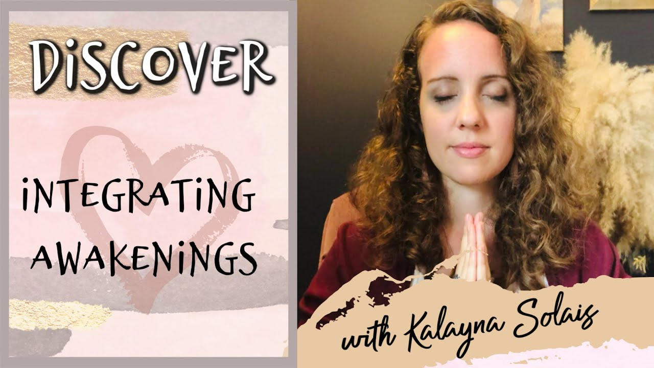 Discover Vlog: Integrating Awakenings | Kalayna Solais