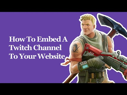 How To Embed A Twitch Channel On Your Website