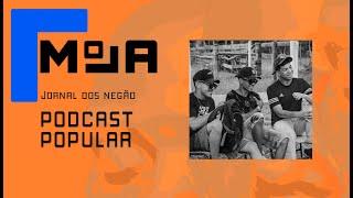Minicurso: Podcast Popular - Jornal dos Negão