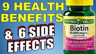 9 Proven Health benefits and 6 Side Effects of Biotin You Need to Know