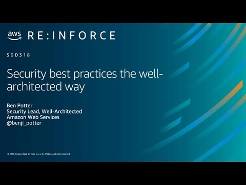 AWS re:Inforce 2019: Security Best Practices the Well-Architected Way (SDD318)