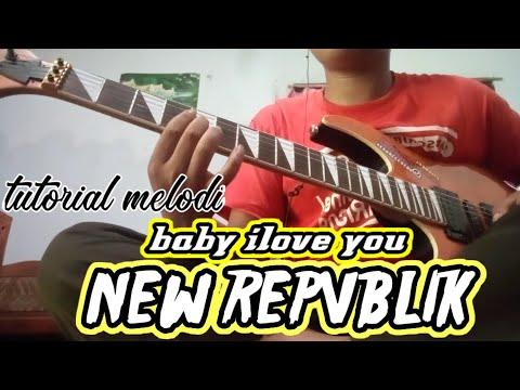 Tutorial Melodi NEW REPVBLIK. Baby I Love You