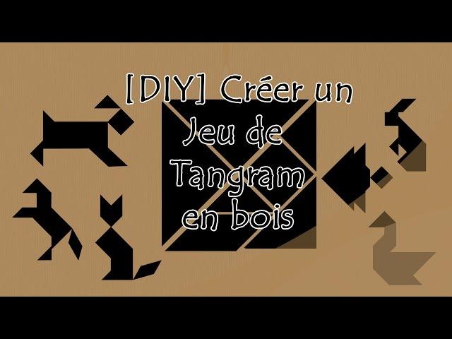 [DIY] Créer un jeu de TANGRAM en BOIS