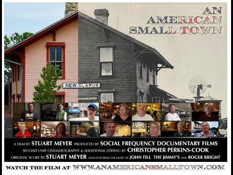 An American Small Town - A Film by Stuart Meyer (New Glarus, WI) www.anamericansmalltown.com