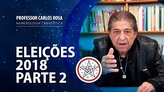 Eleições 2018 – Parte 2 | Professor Carlos Rosa